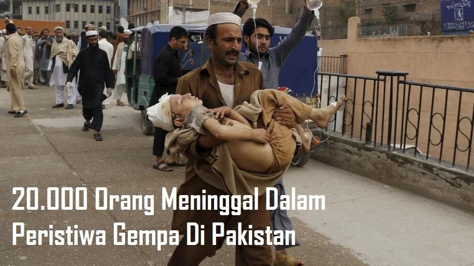 20.000 Orang Meninggal Dalam Peristiwa Gempa Di Pakistan